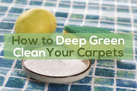 how to deep green clean your carpets