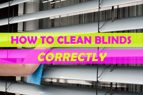 How to Clean Blinds Correctly