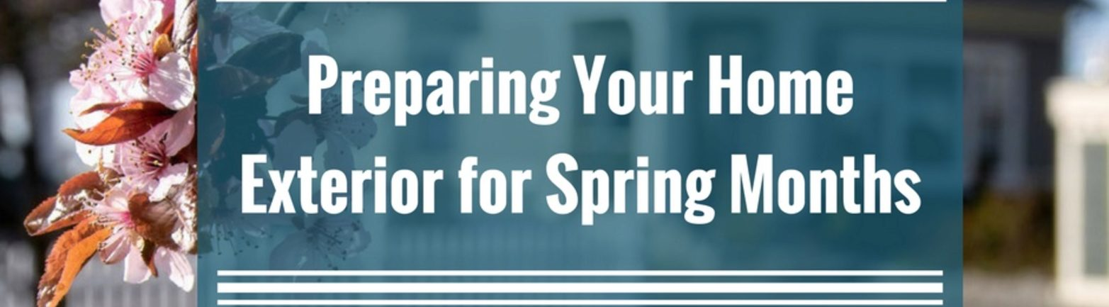 Preparing Your Home Exterior for Spring Months