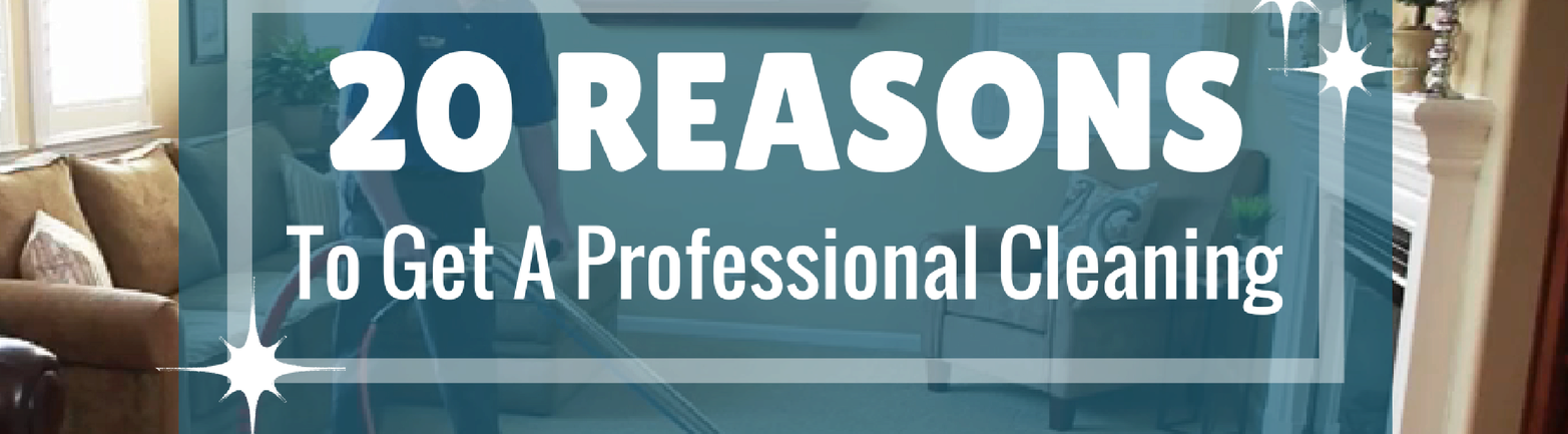 20 Reasons Why a Professional Cleaning Service Can Clean What You Can't