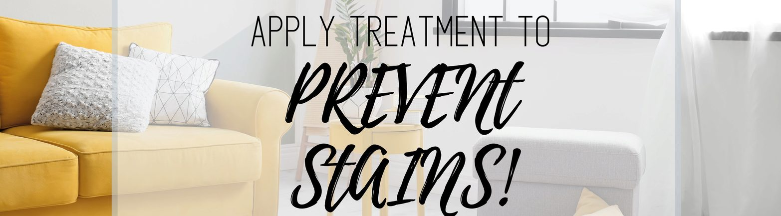 Apply Treatment to Prevent Stains